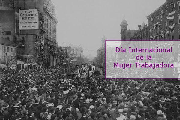Historia Del Día De La Mujer Trabajadora