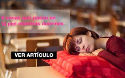 6 cosas que pasan en tu piel mientras duermes