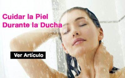Consejos para cuidar tu piel durante la ducha